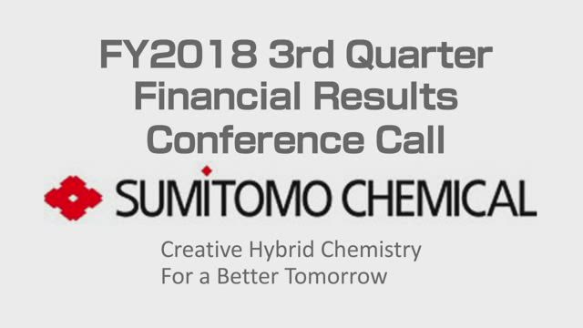 Sumitomo Chemical Co , Ltd  Financial Results for FY2018